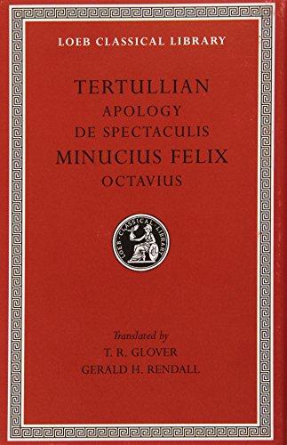 9780674992764: Tertullian: Apology and De Spectaculis. Minucius Felix: Octavius (Loeb Classical Library No. 250) (English and Latin Edition)