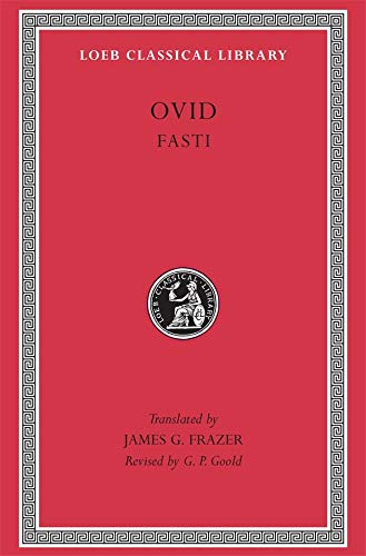 9780674992795: Ovid: Fasti (Loeb Classical Library No. 253) (English and Latin Edition)