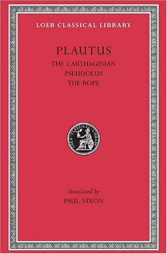 9780674992863: Plautus: The Little Carthaginian.Pseudolus. The Rope. (Loeb Classical Library No. 260)