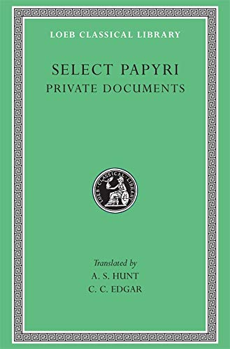 9780674992948: Select Papyri, Volume I: Private Documents: v. 1 (Loeb Classical Library)
