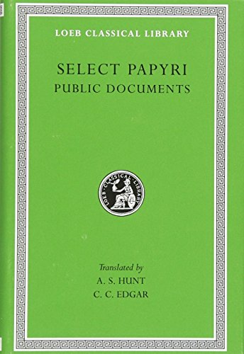 9780674993129: Select Papyri, Volume II, Public Documents: Codes and Regulations, Edicts and Orders, Public Announcements, Reports of Meetings, Judicial Business, ... and Others (Loeb Classical Library No. 282)