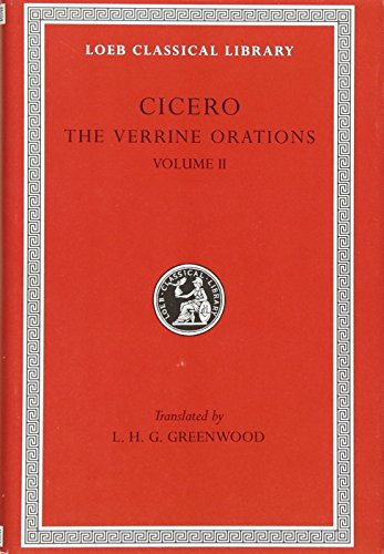 9780674993235: Cicero: The Verrine Orations, Volume II, Against Verres, Part 2, Books 3-5, B. Orations (Loeb Classical Library No. 293)