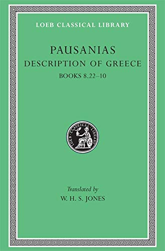 9780674993280: Pausanias: Description of Greece, Volume IV, Books 8.22-10: Arcadia, Boeotia, Phocis and Ozolian Locri. (Loeb Classical Library No. 297)