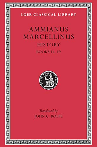 9780674993310: Ammianus Marcellinus: Roman History, Volume I, Books 14-19 (Loeb Classical Library No. 300) (English and Latin Edition)