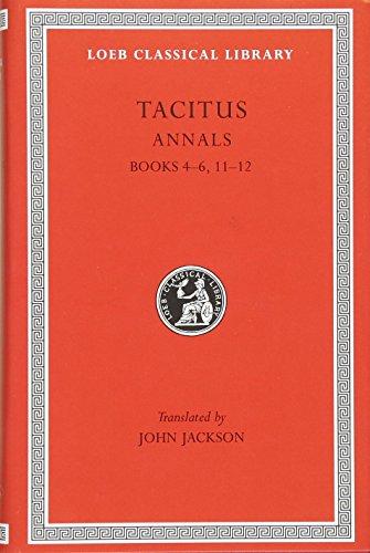 9780674993457: Tacitus: The Annals, Books IV-VI, XI-XII (Loeb Classical Library): Bks. 4-6, 11-12, v.
