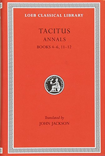 9780674993457: Tacitus: The Annals, Books IV-VI, XI-XII (Loeb Classical Library No. 312)