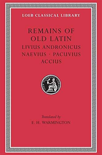 9780674993471: Remains of Old Latin: Livius Andronicus, Naevius, Pacuvius, Accius: 002