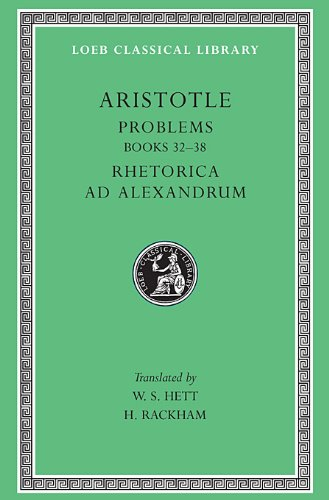 9780674993501: Aristotle: Problems: Books 22-38. Rhetorica ad Alexandrum (Loeb Classical Library No. 317) (Bks. 22-38) (English, Greek and Ancient Greek Edition)