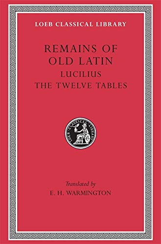 9780674993631: Remains of Old Latin, Volume III, The Law of the Twelve Tables (Loeb Classical Library No. 329)