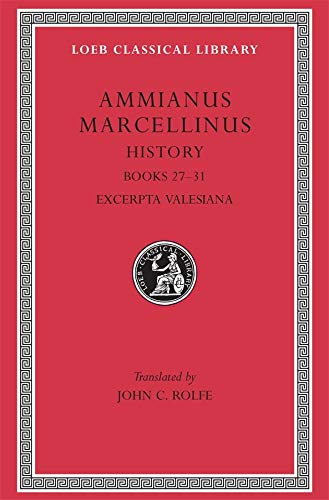 9780674993655: Ammianus Marcellinus: Roman History, Volume III, Books 27-31. Excerpta Valesiana (Loeb Classical Library No. 331) (English and Latin Edition)