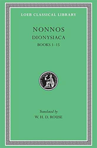 9780674993792: Nonnos: Dionysiaca, Volume I, Books 1-15 (Loeb Classical Library No. 344)