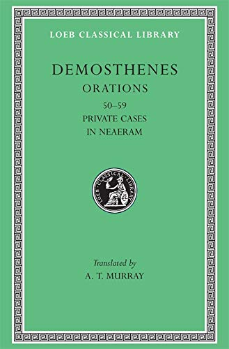 9780674993860: Orations, Volume VI: Orations 50-59: Private Cases. In Neaeram: v. 6 (Loeb Classical Library *CONTINS TO info@harvardup.co.uk)