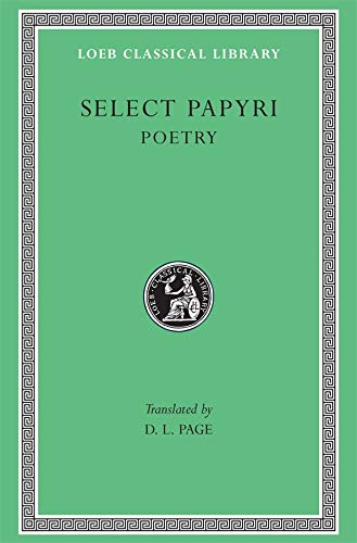Select Papyri,Vol. 3: Literary Papyri, Poetry [Loeb