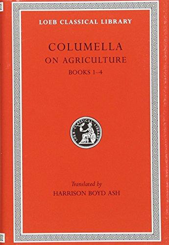 9780674993983: Columella: On Agriculture, Volume I, Books I-IV (Loeb Classical Library No. 361)