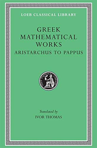 Selections Illustrating the History of Greek Mathematics: Ivor Thomas