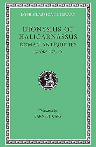 9780674994164: Roman Antiquities, Volume VI: Books 9.25-10: v. 6 (Loeb Classical Library)