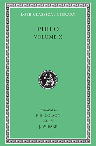 The Loeb Classical Library; Philo - X: James Loeb, LL.D.