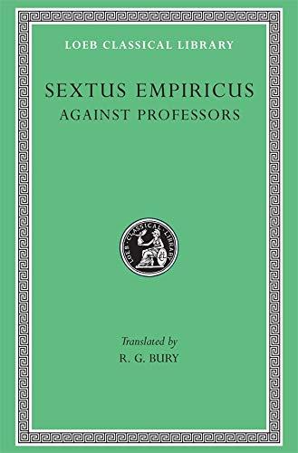 9780674994201: Sextus Empiricus: Against the Professors (Loeb Classical Library No. 382)