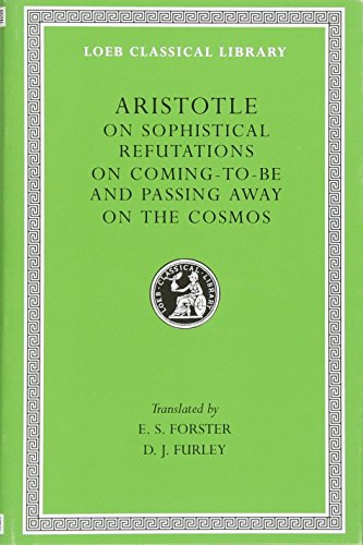 9780674994416: On Sophistical Refutations. on Coming-To-Be and Passing Away. on the Cosmos: On Comin to Be Passing Away - On the Cosmos v. 3 (Loeb Classical Library)
