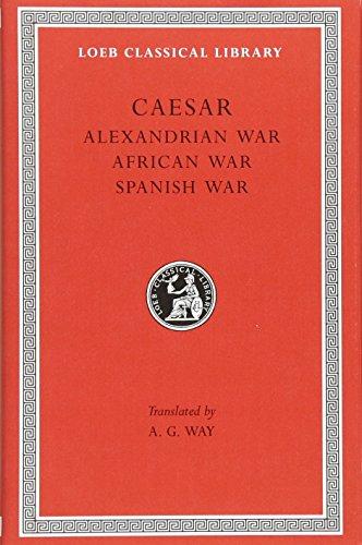 9780674994430: Alexandrian War. African War. Spanish War = de Bello Alexandrino. de Bello Africo. de Bello Hispaniensi (Loeb Classical Library)