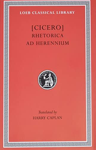 9780674994447: Cicero: Rhetorica ad Herennium (Loeb Classical Library No. 403) (English and Latin Edition)