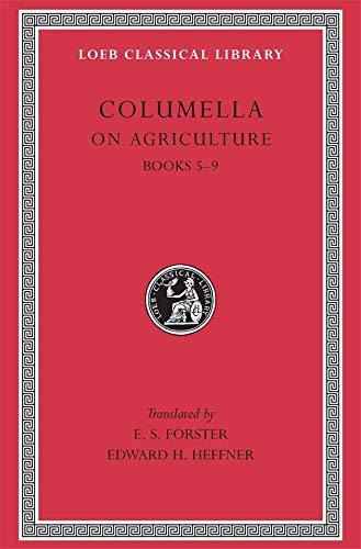 On Agriculture, Volume II: Books 5-9: Columella