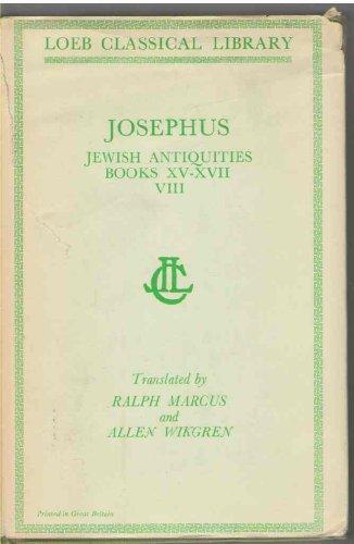 Loeb: Josephus: Jewish Antiquities, Books XV-XVII: Josephus]; Ralph Marcus,