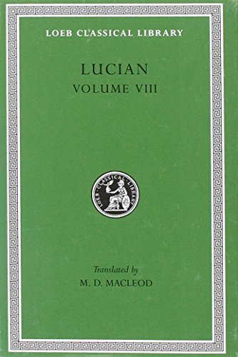 Soloecista Lucius or the Ass Amores Halcyon Demosthenes L432 V 8 (Trans. Macleod)(Greek): Lucian