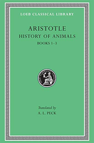 9780674994812: Aristotle : History of Animals, Books I-III (Loeb Classical Library No. 437)