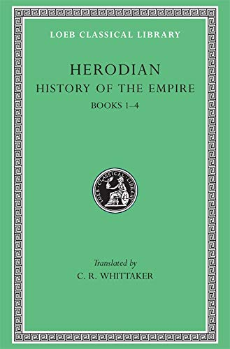 9780674995000: Herodian: History of the Empire, Volume I, Books 1-4 (Loeb Classical Library No. 454)