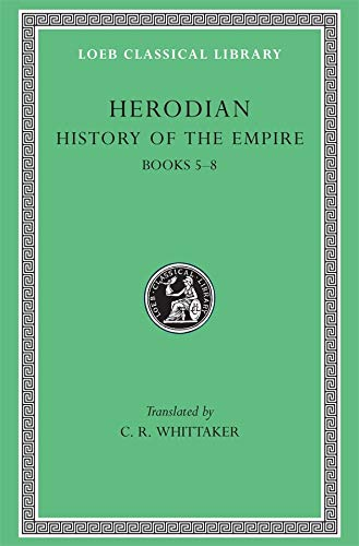 9780674995017: Herodian: History of the Empire, Volume II, Books 5-8 (Loeb Classical Library No. 455)