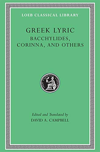 GREEK LYRIC, 4: BACCHYLIDES, CORINNA, AND OTHERS. EDITED AND TRANSLATED BY D. A. CAMPBELL