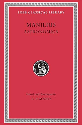 9780674995161: Manilius: Astronomica (Loeb Classical Library No. 469) (English and Latin Edition)