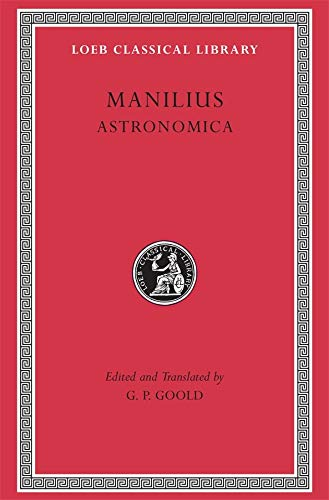 9780674995161: Manilius: Astronomica (Loeb Classical Library No. 469) (English and Latin Edition)