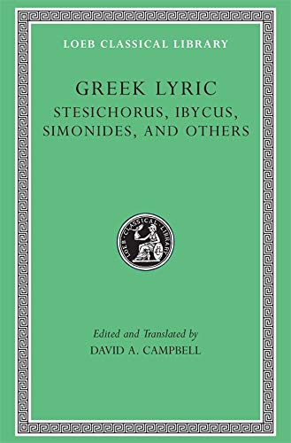 9780674995253: Greek Lyric, Volume III, Stesichorus, Ibycus, Simonides, and Others (Loeb Classical Library No. 476)