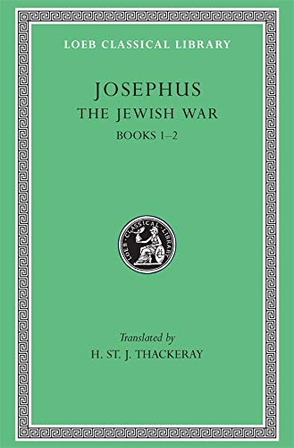 9780674995680: Josephus: The Jewish War, Books I-II (Loeb Classical Library No. 203)