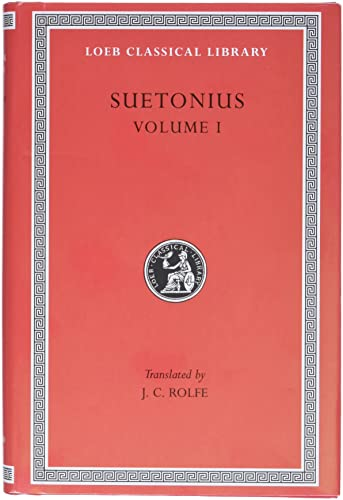 Suetonius, Vol. 1: The Lives of the: Suetonius; J. C.