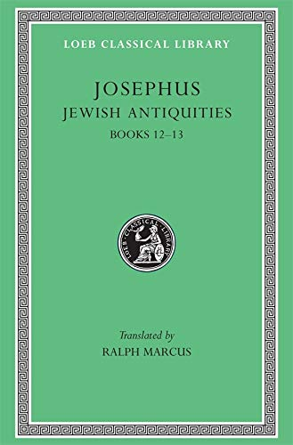 9780674995772: Josephus: Jewish Antiquities: Books 12-13 (Loeb Classical Library No. 365)