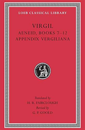 Aeneid: Books 7-12. Appendix Vergiliana (Hardcover): Vergil