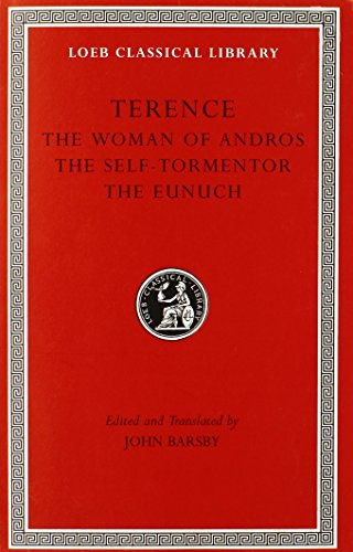 9780674995970: Terence, Volume I. The Woman of Andros. The Self-Tormentor. The Eunuch (Loeb Classical Library No. 22)