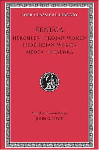 9780674996021: Seneca: Tragedies, Volume I: Hercules. Trojan Women. Phoenician Women. Medea. Phaedra (Loeb Classical Library)