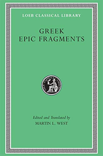 9780674996052: Greek Epic Fragments: From the Seventh to the Fifth Centuries Bc
