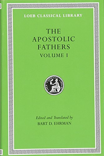 9780674996076: The Apostolic Fathers, Vol. 1: I Clement, II Clement, Ignatius, Polycarp, Didache (Loeb Classical Library) (Volume I)