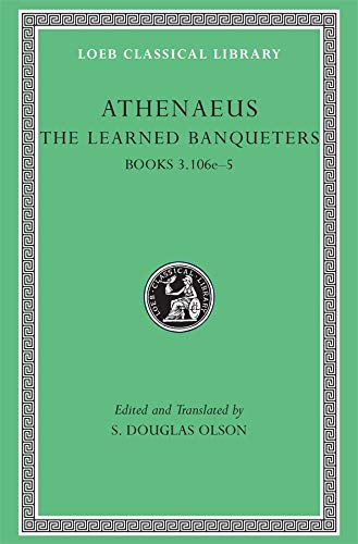 9780674996212: The Learned Banqueters, Volume II: Books 3.106e-5 (Loeb Classical Library)