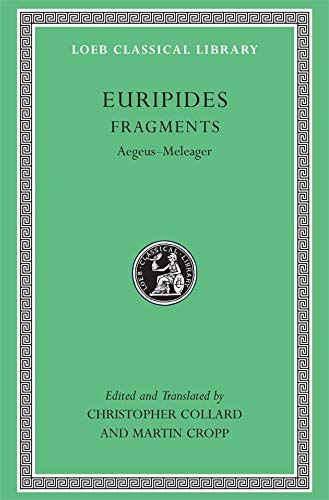 9780674996250: Euripides, VII, Fragments: Aegeus-Meleager (Loeb Classical Library No. 504)