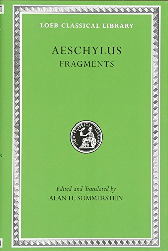 9780674996298: Aeschylus: Fragments: Fragments v. III (Loeb Classical Library)