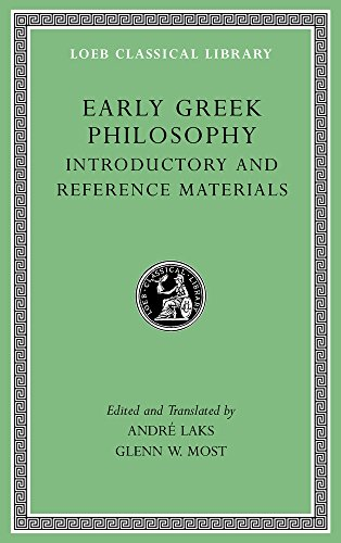 Early Greek Philosophy, Volume I - Introductory: André Laks and