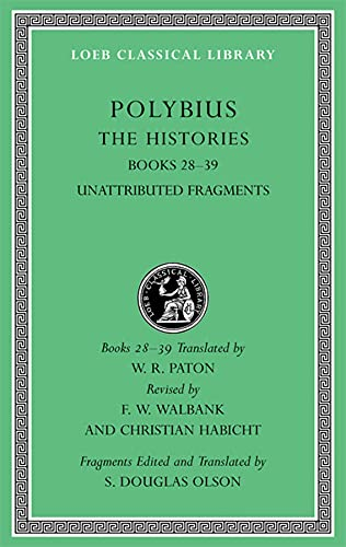 9780674996618: The Histories, Volume VI: Books 28-39. Fragments (Loeb Classical Library)