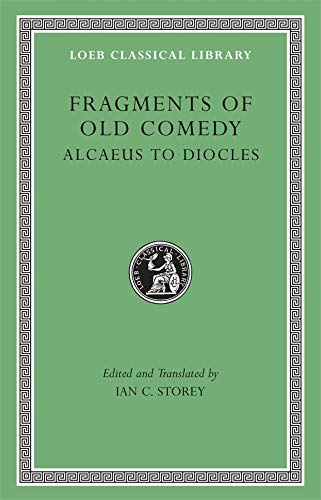 9780674996625: Fragments of Old Comedy, Volume I: Alcaeus to Diocles (Loeb Classical Library)