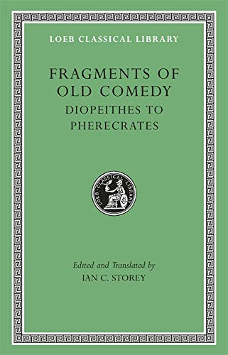 9780674996632: Fragments of Old Comedy, Volume II: Diopeithes to Pherecrates (Loeb Classical Library)
